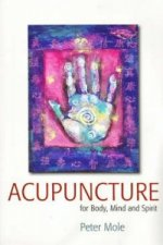 Acupuncture for Body, Mind and Spirit
