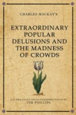 Charles Mackay's Extraordinary Popular Delusions and the Mad
