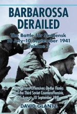 Barbarossa Derailed: The Battle for Smolensk 10 July-10 Sept