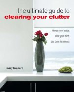 Ultimate Guide to Clearing Your Clutter