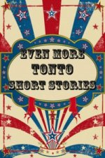 Even More Tonto Short Stories