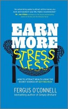 Earn More, Stress Less