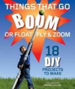 Things That Go Boom or Float, Fly and Zoom