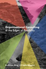 Organisational Consulting: @ the Edges of Possibility