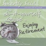 Do-it-yourself Guide to -  Enjoying Retirement