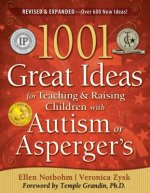 1001 Great Ideas for Teaching and Raising Children with Auti