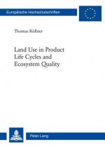 Land Use in Product Life Cycles and Ecosystem Quality