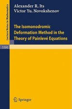 The Isomonodromic Deformation Method in the Theory of Painleve Equations