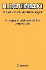 Elements De Mathematique. Groupes ET Algebres De Lie