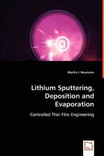 Lithium Sputtering, Deposition and Evaporation