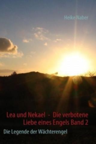 Lea Und Nekael - Die Verbotene Liebe Eines Engels Band 2