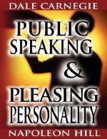Public Speaking by Dale Carnegie (the Author of How to Win F