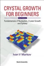 Crystal Growth For Beginners: Fundamentals Of Nucleation, Crystal Growth And Epitaxy (2nd Edition)