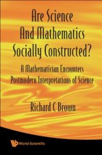 Are Mathematics and Science Socially Constructed?