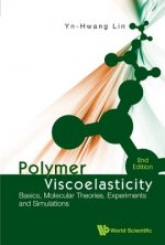 Polymer Viscoelasticity: Basics, Molecular Theories, Experiments And Simulations (2nd Edition)