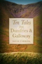 Ten Tales from Dumfries and Galloway