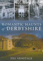 Romantic Haunts of Derbyshire
