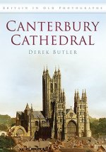 Canterbury Cathedral in Old Photographs