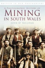 Photographic History of Mining in South Wales