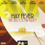 Hay Fever (Classic Radio Theatre) by Noel Coward