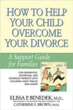 How to Help Your Child Overcome Your Divorce