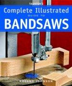 Taunton's Complete Illus. Guide to Bandsaws
