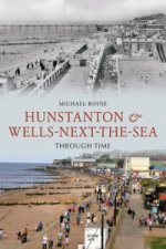 Hunstanton and Wells Next the Sea Through Time