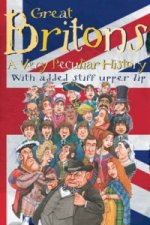 Great Britons: A Very Peculiar History