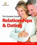 Greatest Guide to Relationships and Dating