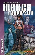 Patricia Briggs Mercy Thompson: Moon Called Volume 1