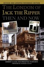 London of Jack the Ripper Then and Now