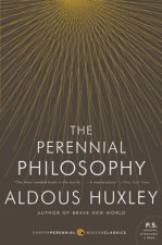 The Perennial Philosophy. Die ewige Philosophie, english Edition