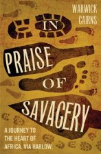 In Praise of Savagery