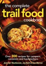 Complete Trail Food Cookbook