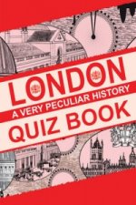 London, a Very Peculiar History Quiz Book