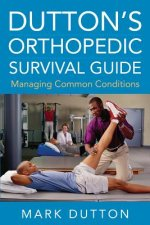 Dutton's Orthopedic Survival Guide: Managing Common Conditio