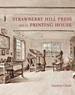 Strawberry Hill Press and Its Printing House