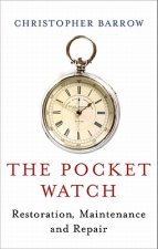 Pocket Watch: Restoration, Maintenance and Repair