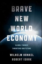 Brave New World Economics