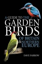 Guide to the Garden Birds of Britain and Northern Europe