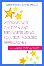 Working with Children and Teenagers Using Solution Focused A
