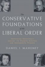 Conservative Foundations of the Liberal Order