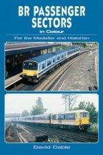 BR Passenger Sectors in Colour for the Modeller and Historian