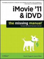 iMovie '11 & iDVD: The Missing Manual