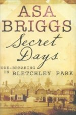 Secret Days: Codebreaking in Bletchley Park