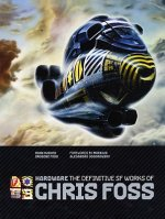 Hardware: The Definitive SF Works of Chris Foss