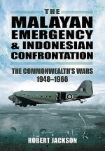Malayan Emergency and Indonesian Confrontation: the Commonwealth's Wars 1948-1966