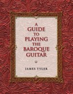 Guide to Playing the Baroque Guitar