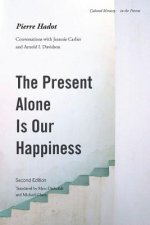 Present Alone is Our Happiness