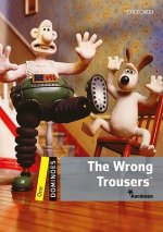 DOMINOES Second Edition Level 1 - THE WRONG TROUSERS